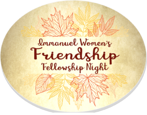 Immanuel Women's Friendship Fellowship Night